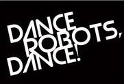 Dance Robots Dance